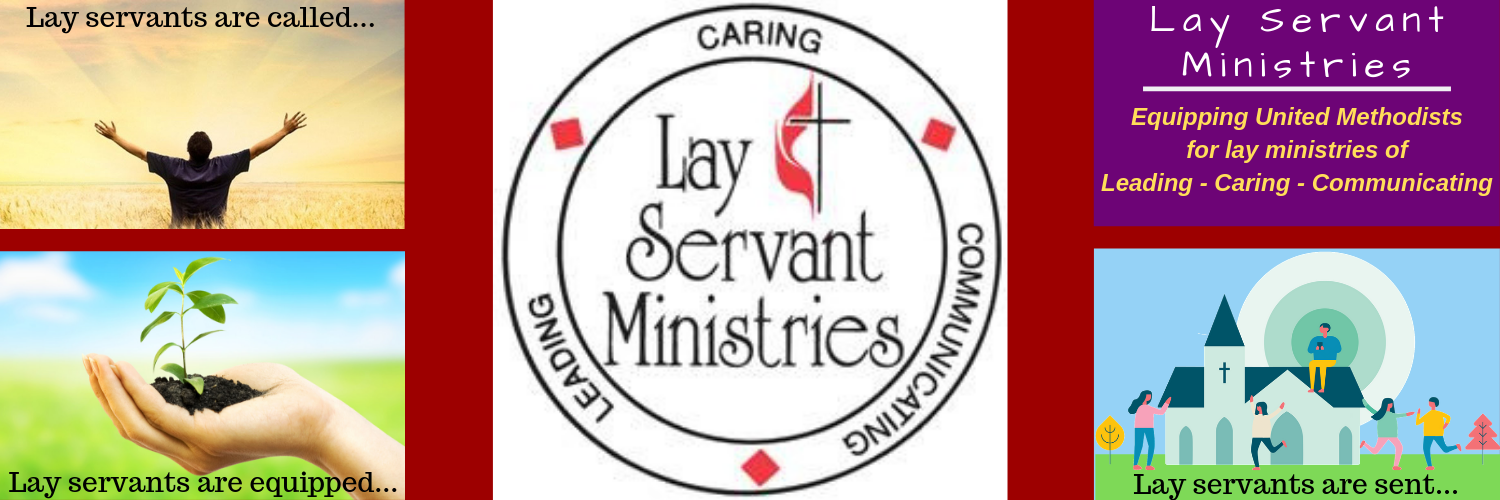 Lay Servant Ministries: Leading - Caring - Communicating